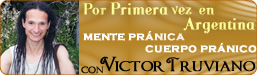 Proceso de Mente Pránica Cuerpo Pránico con Victor Truviano - Capital Federal, Argentina