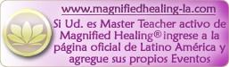 Si Ud. es Master Teacher activo de Magnified Healing ingrese a la página oficial de Latino América y agregue sus propios Eventos
