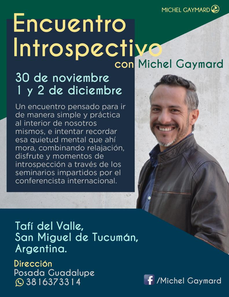 Encuentro Introspectivo con Michel Gaymard en Tafí del Valle, Tucumán, Argentina - 30 de Noviembre, 1 y 2 de Diciembre 2018