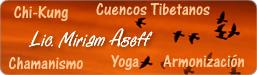 Lic.Miriam Aseff: Chi-Kung - Cuencos Tibetanos - Chamanismo - Yoga