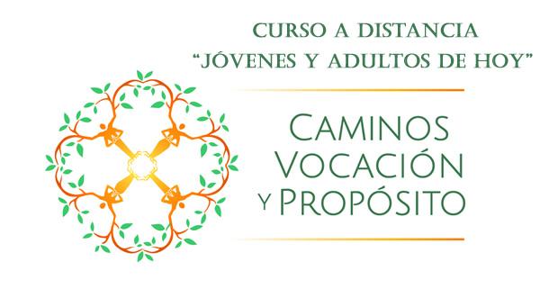 Curso a Distancia 'Jóvenes y Adultos de Hoy' - Caminos, Vocación y Propósito