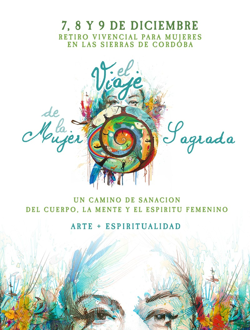 7, 8 y 9 de Diciembre - Retiro Vivencial para mujeres en las Sierras de Córdoba - El Viaje de la Mujer Sagrada - Un camino de sanación del cuerpo, la mente y el espíritu femenino - Arte + Espiritualidad