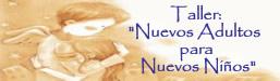 Taller para Padres, Educadores, Docentes, Terapeutas y Niños. Domingo 11 de Noviembre del 2007